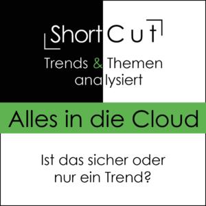 ShortCut: Alles in die Cloud