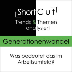 ShortCut: Generationenwandel