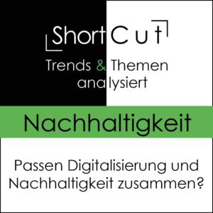 ShortCut: Digitalisierung und Nachhaltigkeit