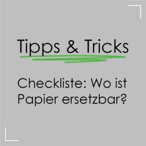 Checkliste - Wo ist Papier ersetzbar
